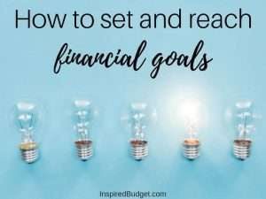 How to set and reach financial goals by InspiredBudget.com