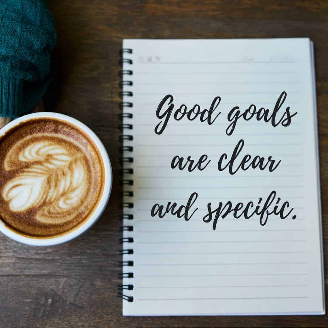 goals should be clear and specific