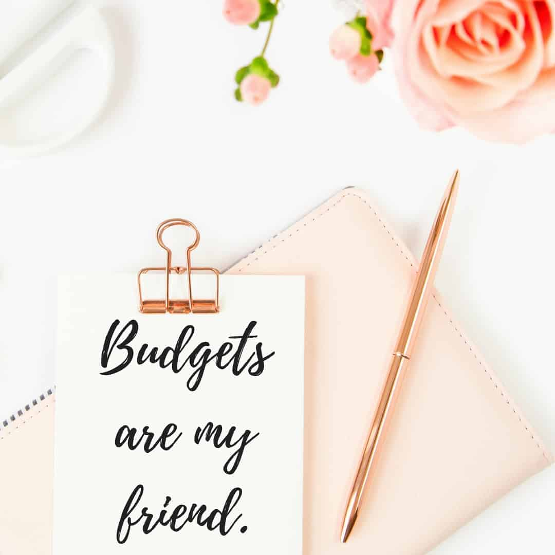 Budgets are my friend.