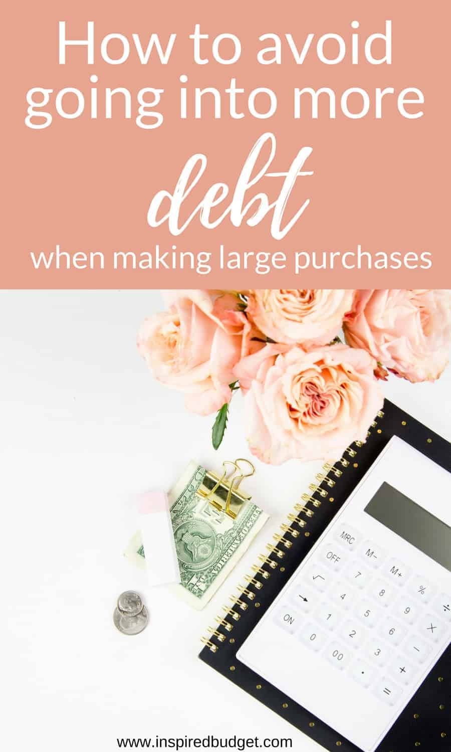 How To Make Big Purchases Without Going Into Debt