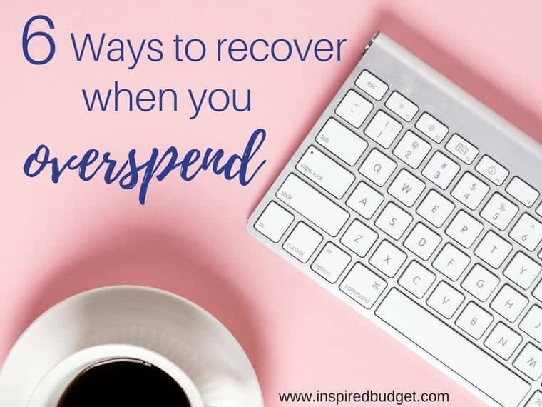 when you overspend by www.inspiredbudget.com