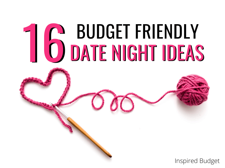 16 Budget Friendly Date Night Ideas that won't cost you a fortune