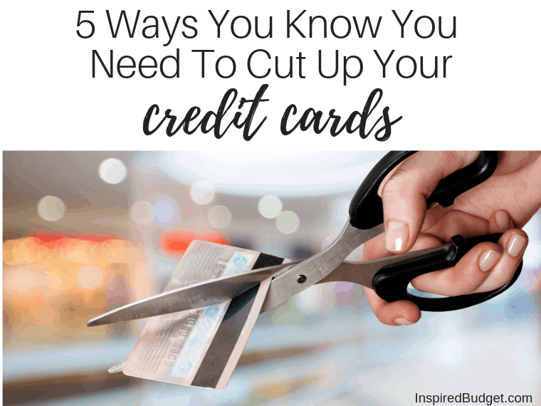 5 Ways You Know You Should Cut Up Your Credit Cards by InspiredBudget.com