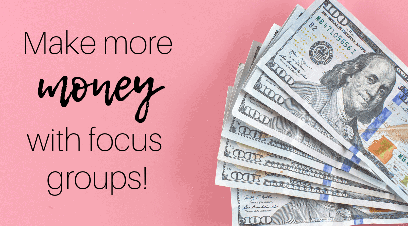 Make more money with focus groups by InspiredBudget.com