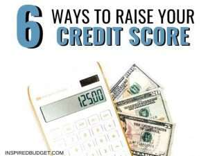 6 Ways To Raise Your Credit Score by InspiredBudget.com