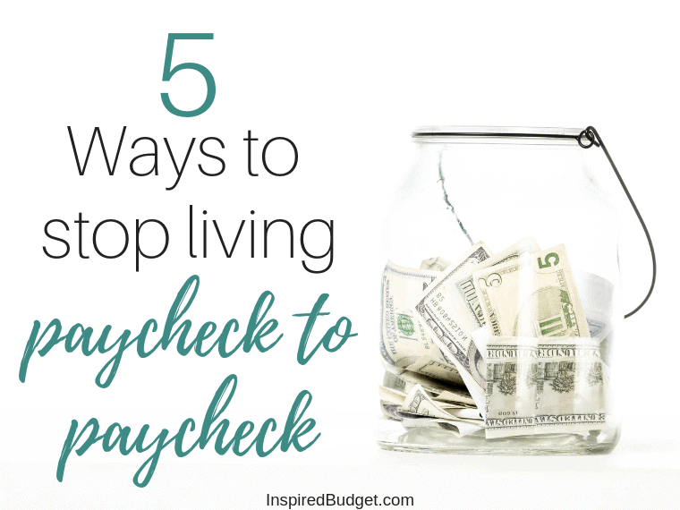 How To Stop Living Paycheck To Paycheck by InspiredBudget.com
