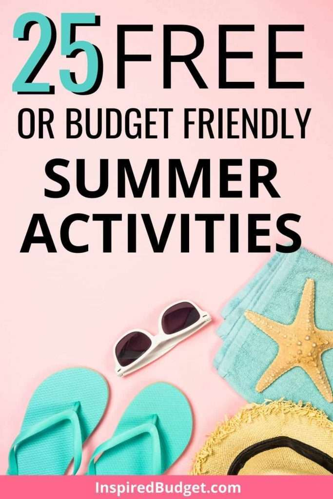 25 free or budget friendly summer activities