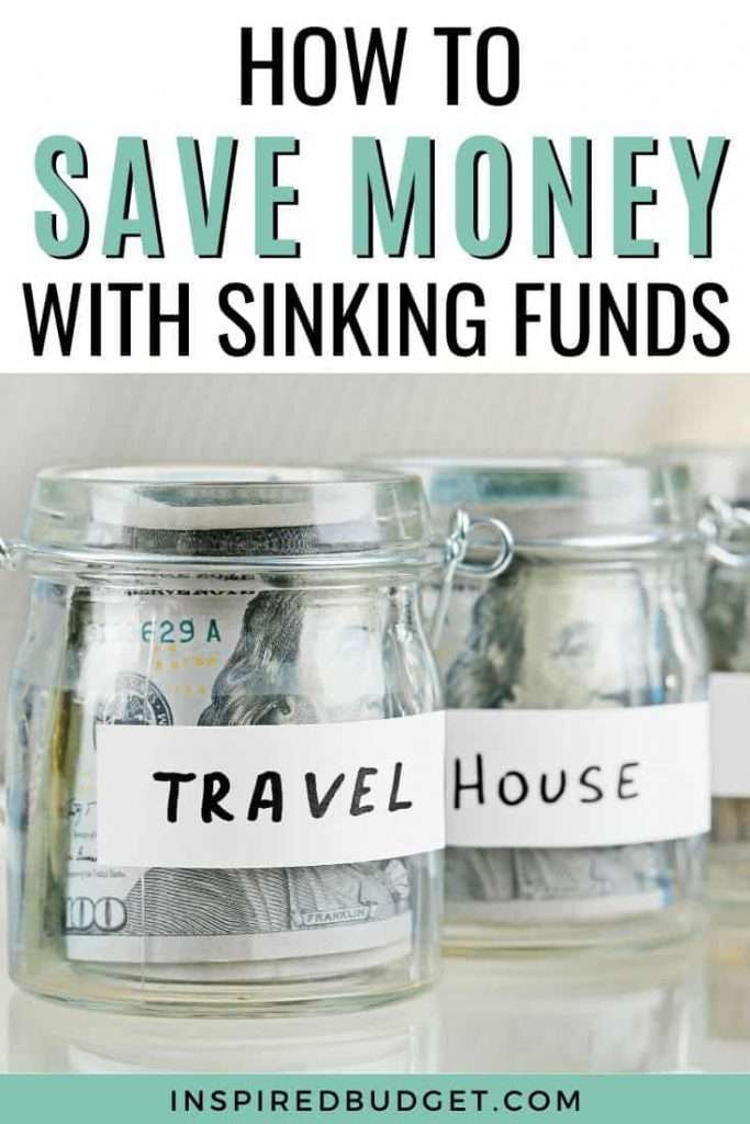 How To Use Sinking Funds To Save Money