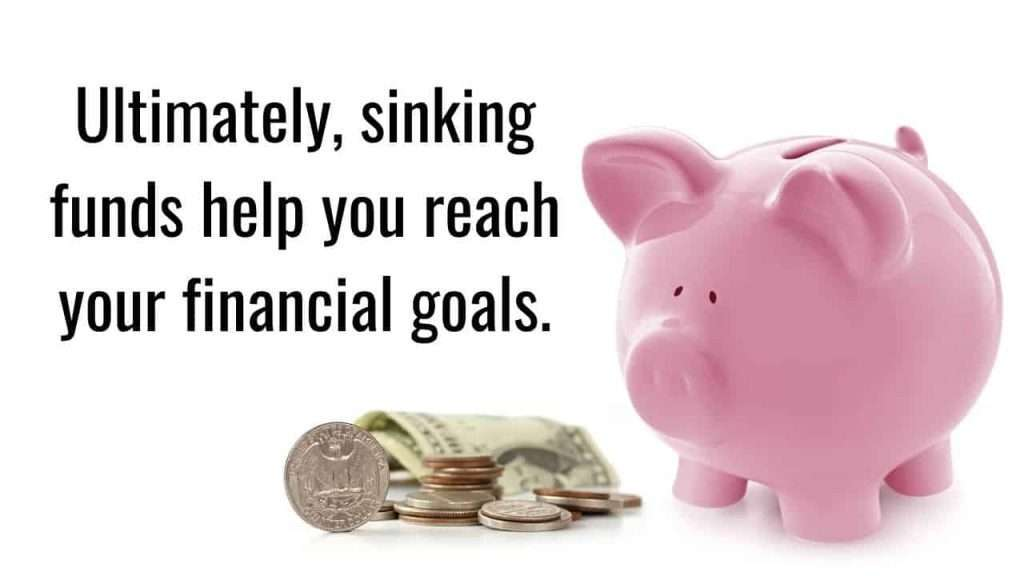 Sinking Funds help you reach your goals