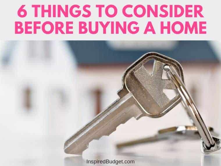 6 Things To Consider Before Buying A Home by InspiredBudget.com