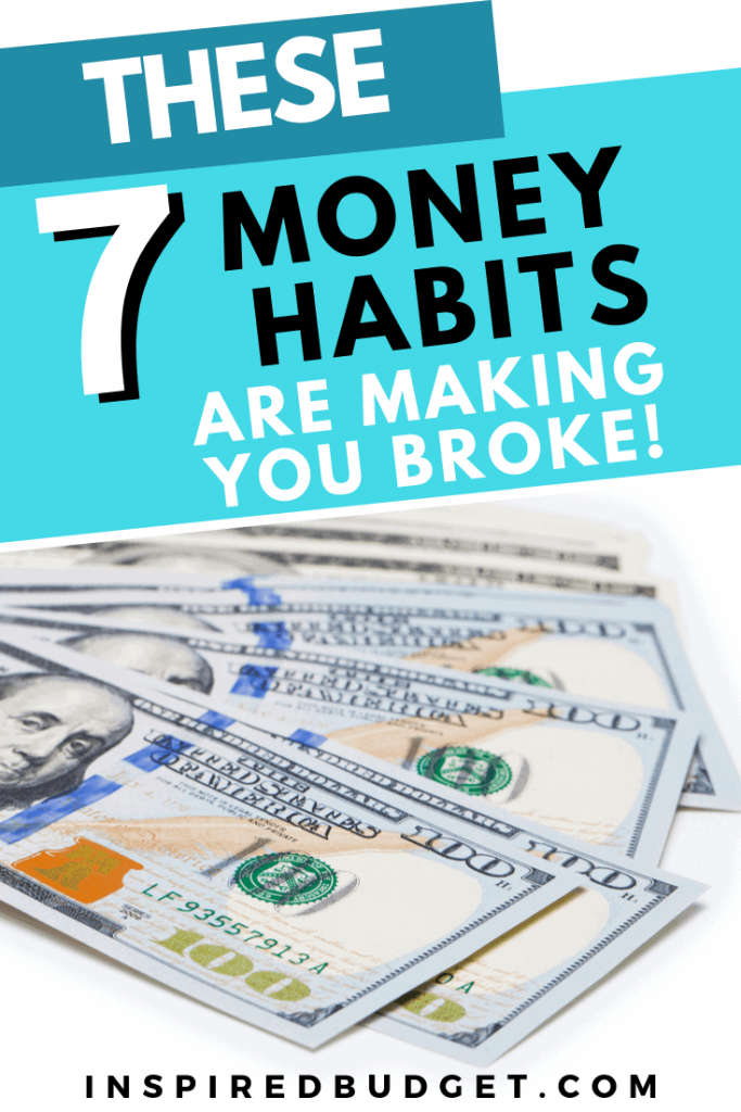 Money Habits Making You Broke by InspiredBudget.com