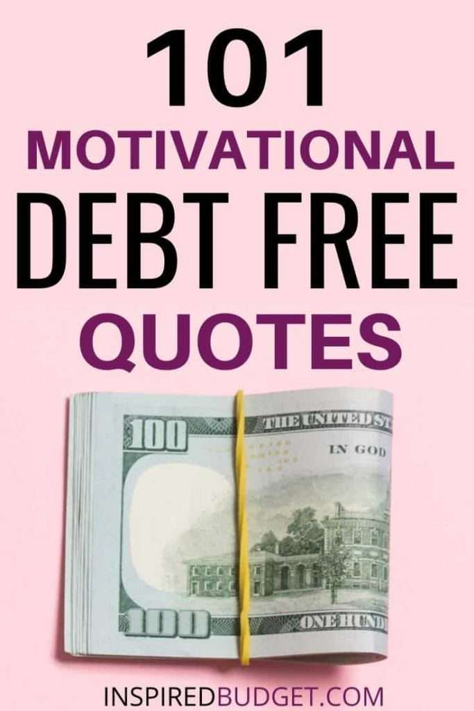 If you're working to pay off debt, you'll probably need a little motivation along the way. Here are 101 motivational quotes for your debt free journey!