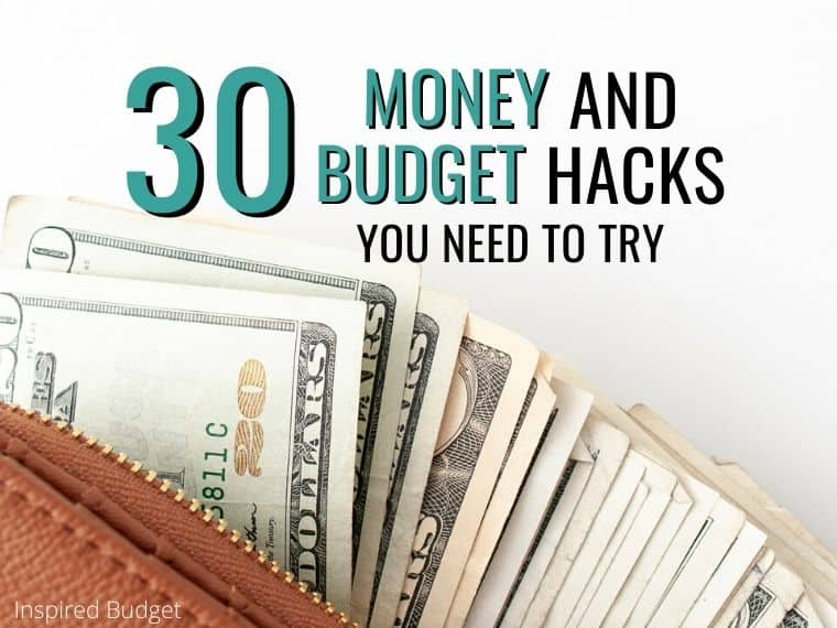 30 Money and Budget Hacks You Need To Try