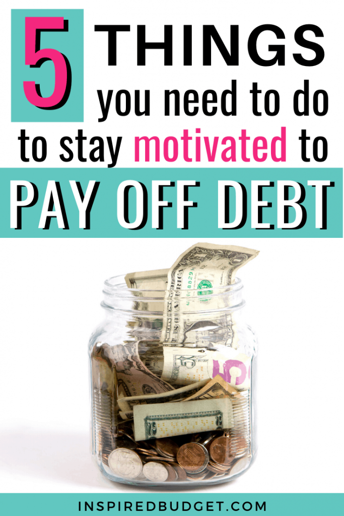 5 Ways To Stay Motivated To Pay Off Debt