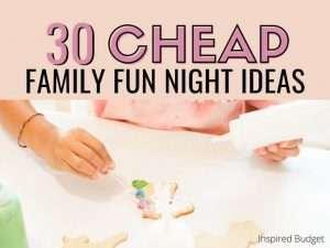 30 Cheap Family Fun Night Ideas