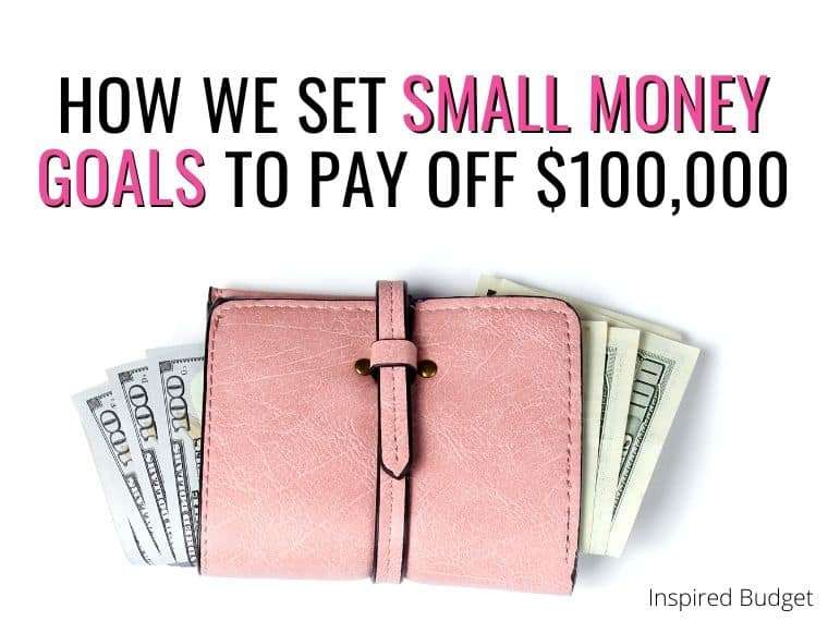 How we set small money goals to help us pay off over $100,000! Includes a FREE printable to help you track your money goals and make progress on paying off debt or saving money!