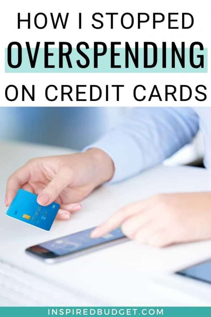 How I Stopped Overspending On Credit Cards by Inspired Budget