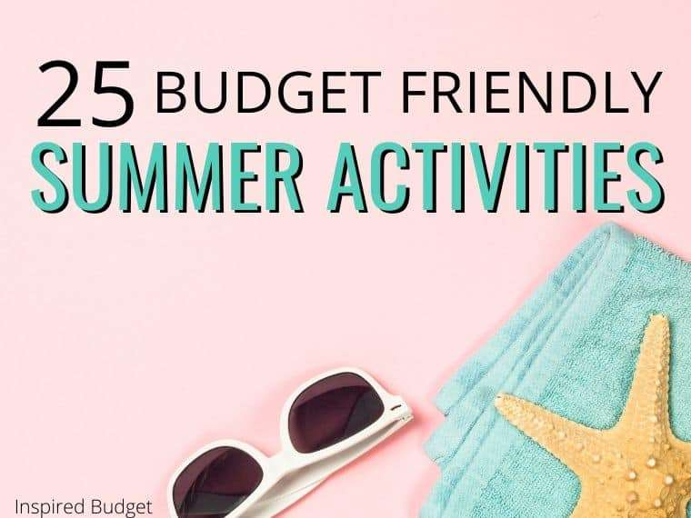 25 Budget Friendly Summer Activities
