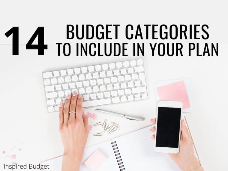 These 14 budget categories should be included in your monthly budget. This guide will help you learn how to include budget categories to help make your unique budget.