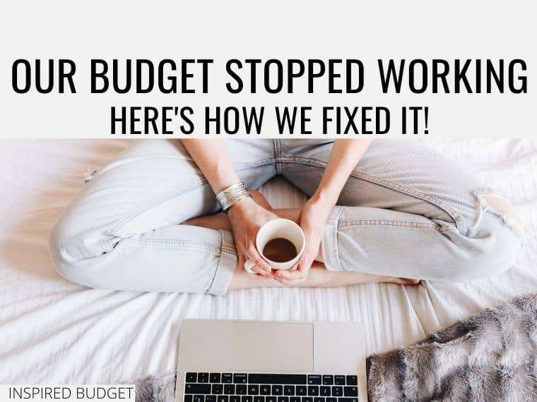 Our budget stopped working for our family. Here's what we did to fix it!
