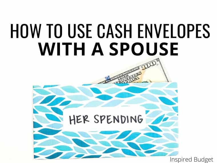 How To Use Cash Envelopes With A Spouse by Inspired Budget