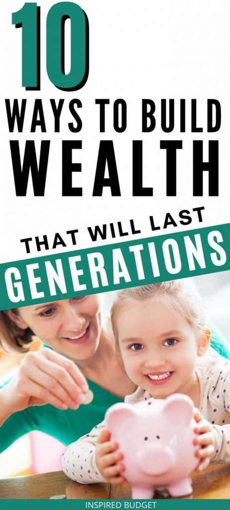 10 Ways To Build Generational Wealth That Lasts
