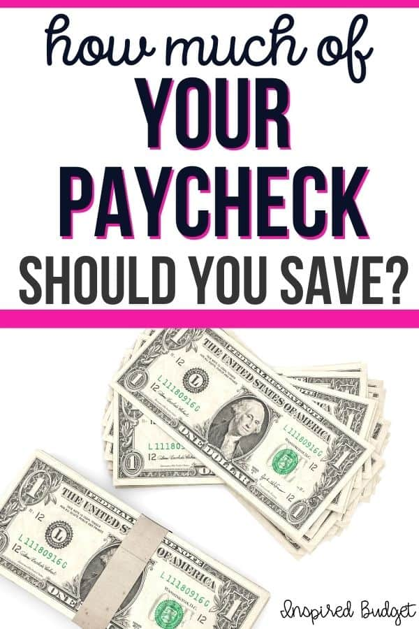 How Much Of Your Paycheck Should You Save?