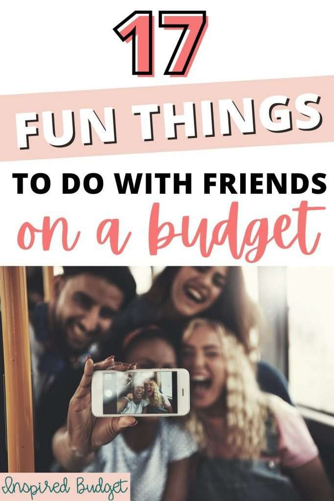 fun things to do with friends on a budget