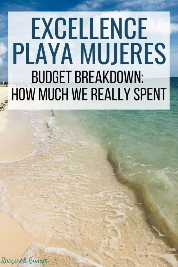Excellence Playa Mjueres: Our Budget Breakdown